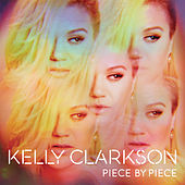 Piece By Piece (Deluxe Version) von Kelly Clarkson