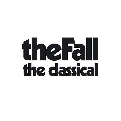 The Classical by The Fall
