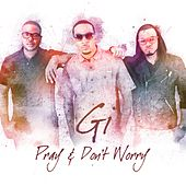 Pray and Don't Worry by Gi