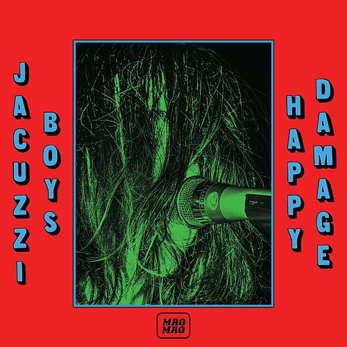 Happy Damage by Jacuzzi Boys