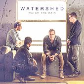 Watch the Rain by Watershed
