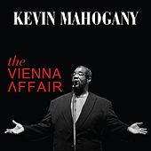 The Vienna Affair by Kevin Mahogany