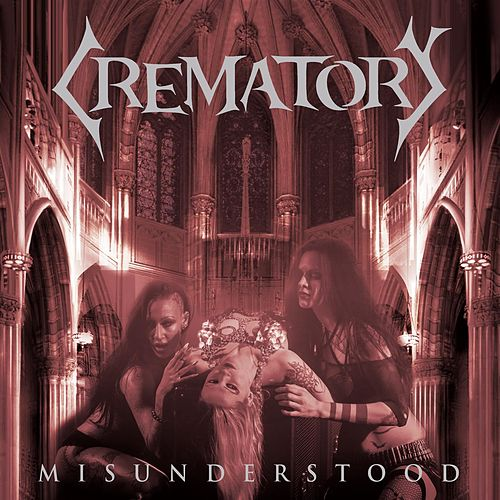 Misunderstood by Crematory
