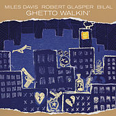 Ghetto Walkin' by Miles Davis