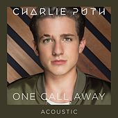 One Call Away (Acoustic) by Charlie Puth