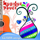 Musique Douce Guitare Classique: Guitar Relaxing Music by Various Artists