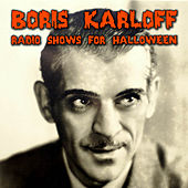 Radio Shows For Halloween by Boris Karloff