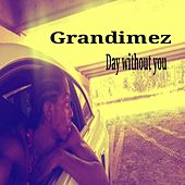 Day Without You - Single by GranDimez