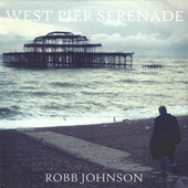 West Pier Serenade by Robb Johnson