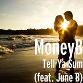 Tell Ya Sum (feat. June B) by Money B