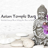 Asian Tempel Bar 3 - Oriental Lounge Music to Enjoy the Time on Earth by Various Artists