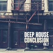 Deep House Conclusion, Vol. 2 by Various Artists