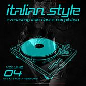 Italian Style Everlasting Italo Dance Compilation, Vol. 4 by Various Artists