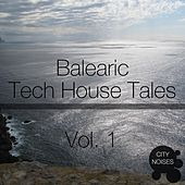 Balearic Tech House Tales, Vol. 1 by Various Artists