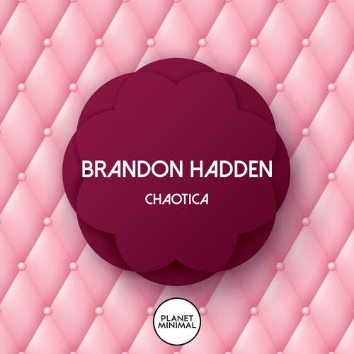 Chaotica by Brandon Hadden