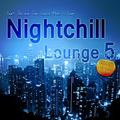 Nightchill Lounge 5 - Finest Autumn Chill Lounge Music to Enjoy by Various Artists