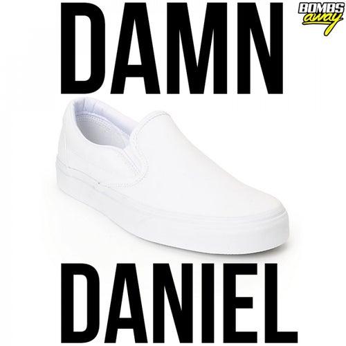 Damn Daniel (Bombs Away Remix) by Bombs Away