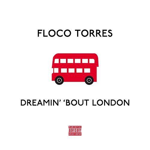 Dreamin' 'Bout London by Floco Torres