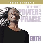 The Power of Praise: Faith by Various Artists