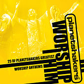 Worship Him by Planetshakers