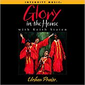 Glory In the House by Keith Staten