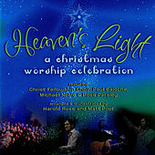 Heaven's Light: A Christmas Worship Celebration by Various Artists