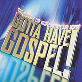 Gotta Have Gospel von Various Artists