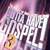 Gotta Have Gospel 3 von Various Artists