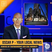 Your Local News by Oscar P