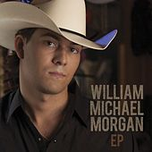 William Michael Morgan EP by William Michael Morgan