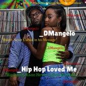 Hip Hop Loved Me by D'Mangelo