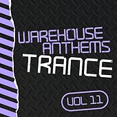 Warehouse Anthems: Trance, Vol. 11 - EP by Various Artists