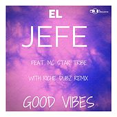 Good Vibes by El Jefe