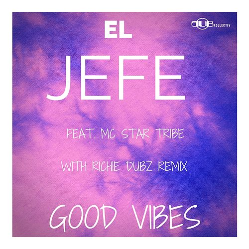 Good Vibes by El Jefe