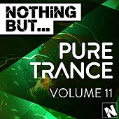 Nothing But... Pure Trance, Vol. 11 - EP by Various Artists