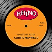 Playlist: The Best Of Curtis Mayfield von Various Artists
