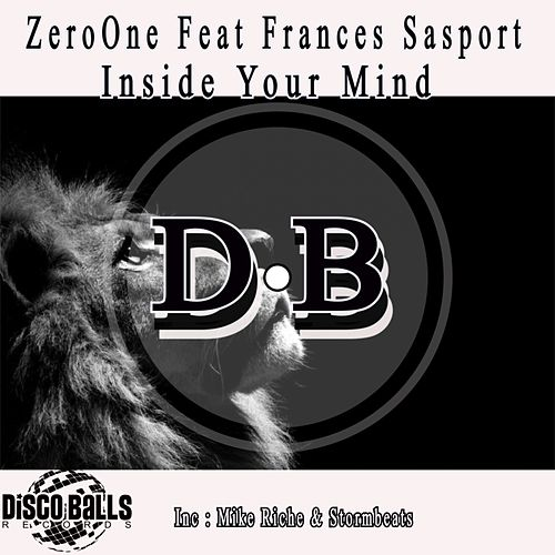 Inside Your Mind Remixes (feat. Frances Sasport) by ZerO One