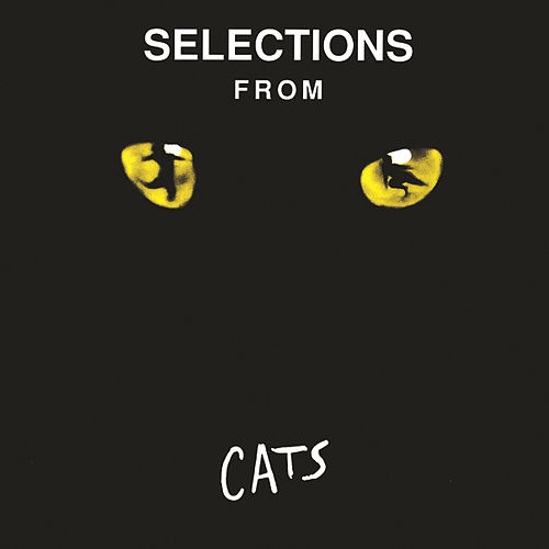 Selections From Cats (1982 Original Broadway Cast) by Andrew Lloyd Webber
