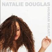Human Heart by Natalie Douglas