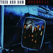 Then And Now by Overkill