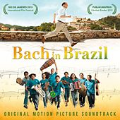 Bach in Brazil (Original Soundtrack) by Various Artists