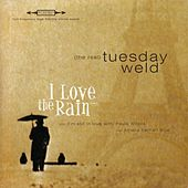 I Love the Rain EP by The Real Tuesday Weld