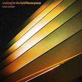 Looking for the Gold Masterpieces (Remastered) von Louis Jordan