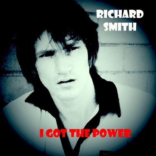 I Got the Power by Richard Smith