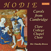 Hodie Carols From Cambridge by Clare College Chapel Choir