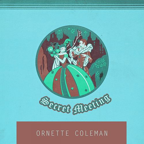 Secret Meeting von Ornette Coleman
