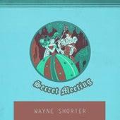 Secret Meeting von Wayne Shorter