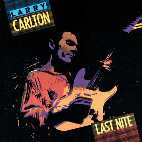 Last Nite by Larry Carlton