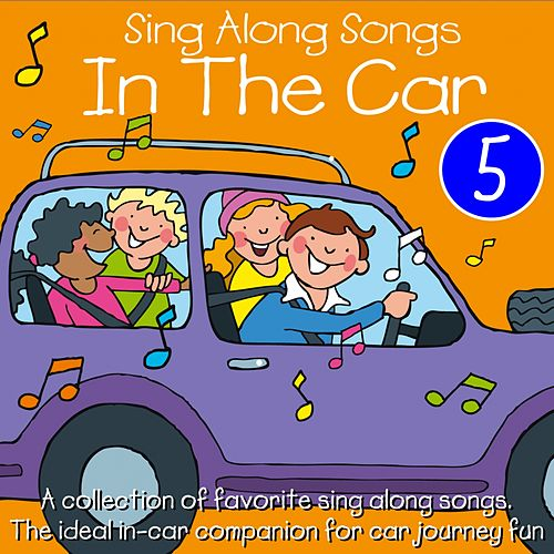 Sing Along Songs In The Car, Vol. 5 by Kidzone