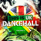 This Is UK Dancehall Vol.1 by Various Artists